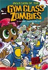 Invasion of the Gym Class Zombies (School Zombies) (Graphic Sparks)