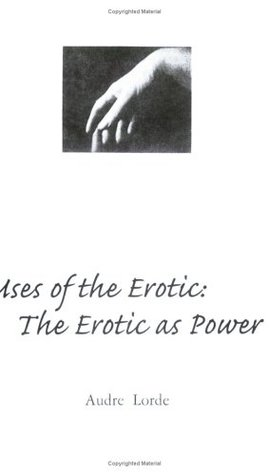 Uses of the Erotic: The Erotic as Power