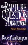 The Rapture Question Answered by Robert D. Van Kampen