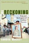 The Reckoning: Iraq and the Legacy of Saddam Hussein