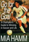 Go for the Gold by Mia Hamm