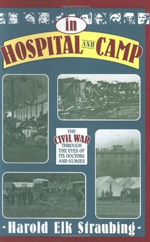 In Hospital and Camp by Harold Elk Straubing