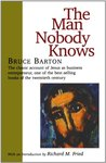 The Man Nobody Knows by Bruce Barton