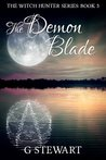 The Demon Blade (Witch Hunter, #3)