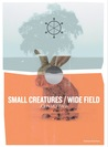 Small Creatures / Wide Field by john mortara