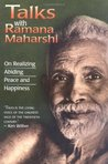 Talks with Ramana Maharshi: On Realizing Abiding Peace and Happiness