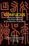 Confucian Analects, The Great Learning  The Doctrine of the Mean