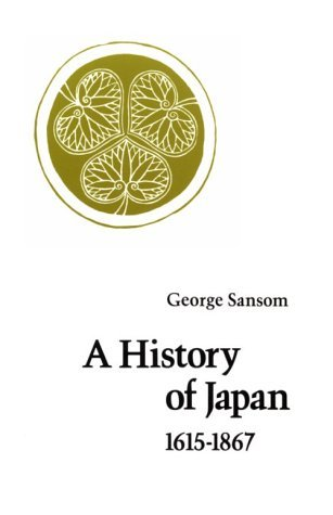 A History of Japan, 1615-1867 by George Bailey Sansom