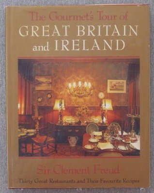 The Gourmet's Tour of Great Britain and Ireland: Thirty Great Restaurants and Their Favourite Recipes