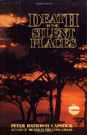 Death in the Silent Places by Peter Hathaway Capstick