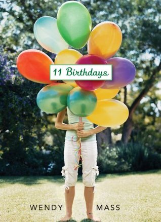 11 Birthdays by Wendy Mass