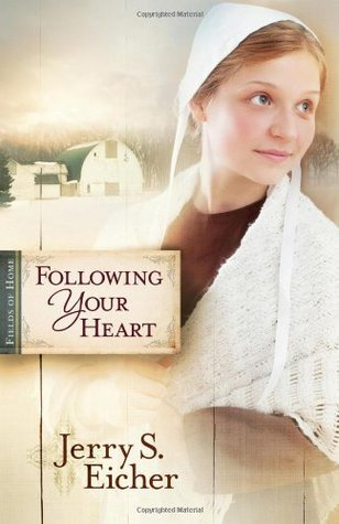 Following Your Heart (Fields Of Home #2)