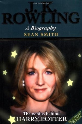 J.K. Rowling - A Biography by Sean Smith