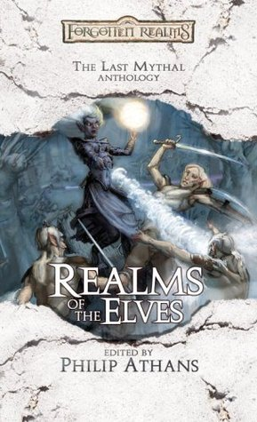 Realms of the Elves (Forgotten Realms: Anthologies #11)
