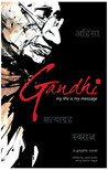 Gandhi: my life is my message: a Graphic novel