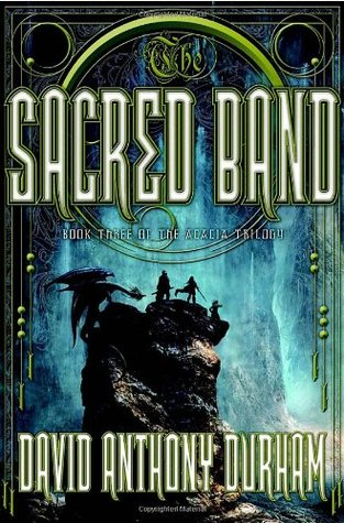 The Sacred Band (Acacia, #3)