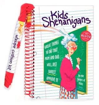 Kids Shenanigans: Great Things to Do That Mom and Dad Will Just Barely Approve Of