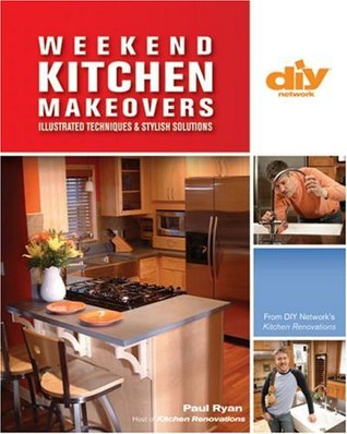 Weekend Kitchen Makeovers (DIY): Illustrated Techniques & Stylish Solutions