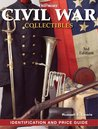 Warman's Civil War Collectibles: Identification and Price Guide