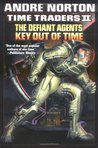 Time Traders II: The Defiant Agents / Key Out of Time (Time Traders/ Ross Murdock, #3-4)