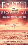 Faith That Recovers All - Taking Back What the Enemy Stole