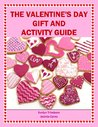 The Valentine's Day Gift and Activity Guide (Holiday and Entertainment Matters)