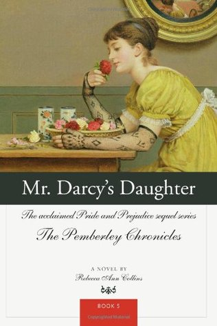 Mr. Darcy's Daughter by Rebecca Ann Collins