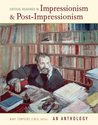 Critical Readings in Impressionism and Post-Impressionism: An Anthology