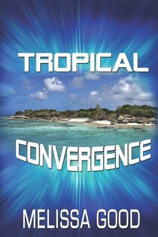 Tropical Convergence by Melissa Good