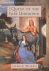 The Quest of the Fair Unknown (The Squire's Tales, #8)