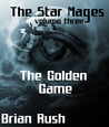 The Golden Game (The Star Mages #3)