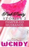 Pink Panty Stories 2: Pamper-ed Husbands (Adult Baby Sissy Girls in Panties and Diapers)
