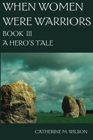 A Hero's Tale by Catherine M. Wilson