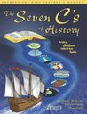 The Seven C's of History: Helping Children Defend Their Faith