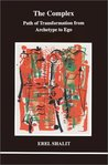 Complex: Path of Transformation from Archetype to Ego (Studies in Jungian Psychology By Jungian Analysts, 98)