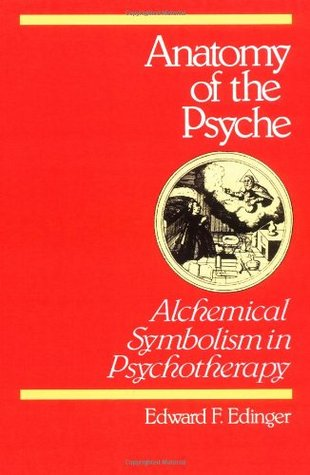 Anatomy of the Psyche: Alchemical Symbolism in Psychotherapy (Reality of the Psyche)