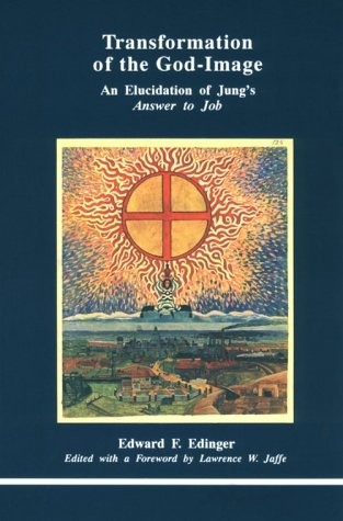 Transformation of the God-Image: An Elucidation of Jung's Answer to Job (Studies in Jungian Psychology by Jungian Analysts, 54)