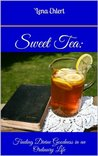 Sweet Tea: Finding Divine Goodness in an Ordinary Life