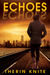 Echoes (Echoes, #1)