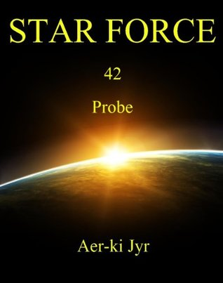 Star Force: Probe (Star Force, #42)