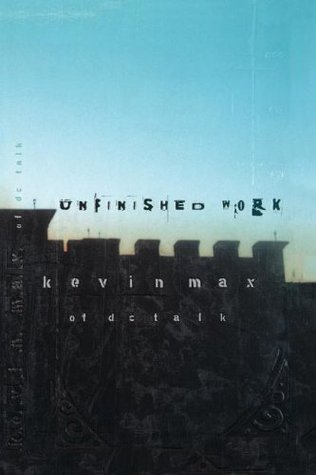 Unfinished Work by Kevin Max