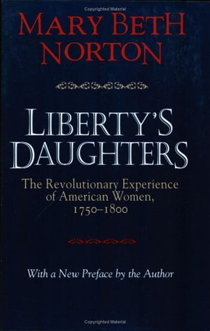 Liberty's Daughters by Mary Beth Norton