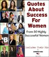 Quotes About Success For Women - From 50 Successful Women (Quotes About Sucess)