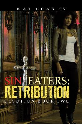 Sin Eaters 2: Retribution (Devotion Book Series)