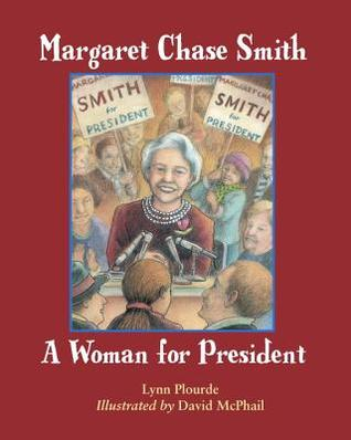 Margaret Chase Smith by Lynn Plourde