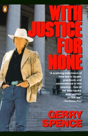 With Justice for None by Gerry Spence