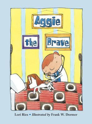 Aggie the Brave by Lori Ries