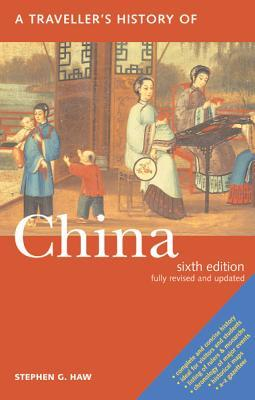 A Travellers History of China by Stephen G. Haw
