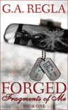 Forged (Fragments Of Me, #1)