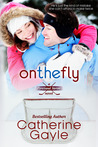 On the Fly by Catherine Gayle